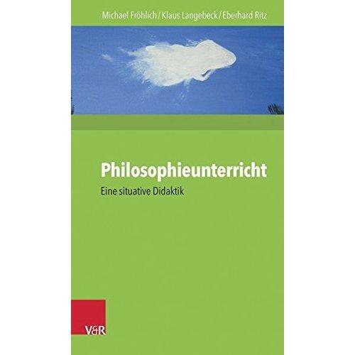 Philosophieunterricht: Eine Situative Didaktik