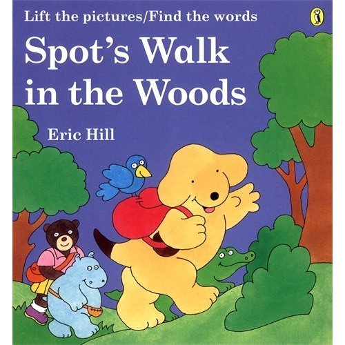 Spot's Walk in the Woods (Lift the pictures/Find the words) (Picture Puffin)