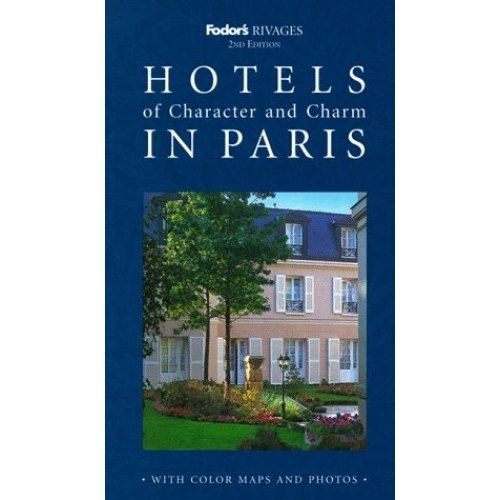 Rivages Hotels and Country Inns of Character and Charm in Paris (Hotels of character & charm)