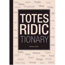 The Totes Ridictionary
