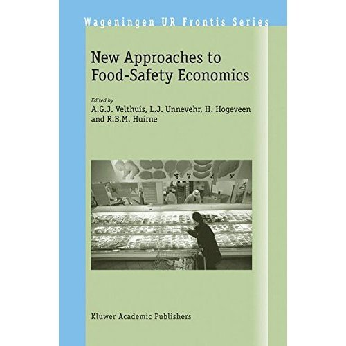 New Approaches to Food-Safety Economics (Wageningen UR Frontis Series)