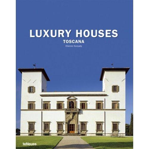 Luxury Houses: Toscana