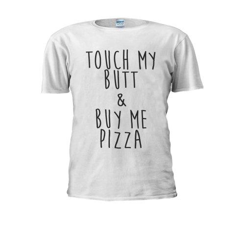 Touch My Butt & Buy Me Pizza And Novelty Men Women Unisex Top T Shirt