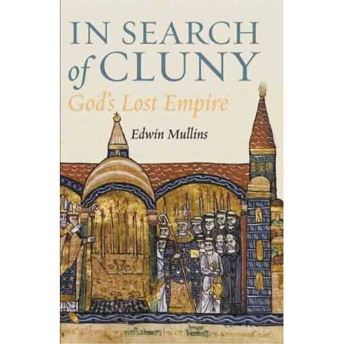 In Search of Cluny: God's Lost Empire